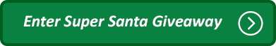 View Super Santa Giveaway Contest Calendar and enter to win.