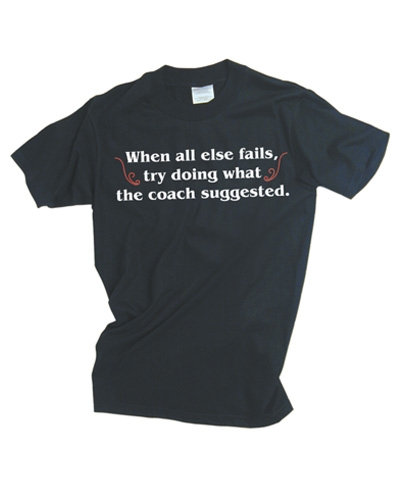 Try Doing What The Coach Suggested Tee