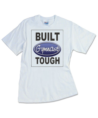 Gymnastics Built Tough Tee FREE SHIPPING