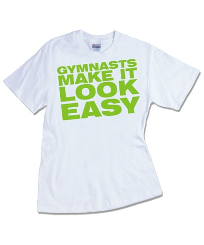 Gymnasts Make It Look Easy Tee FREE SHIPPING