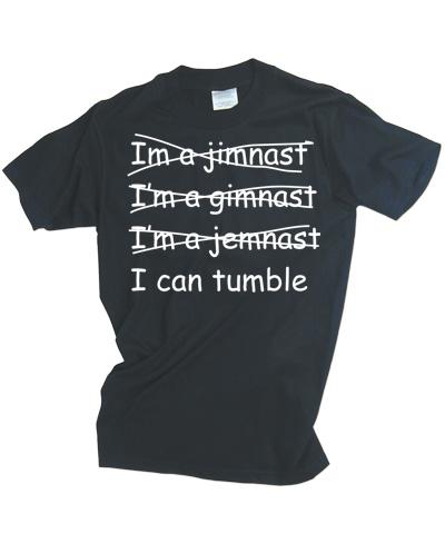 I Can Tumble Tee