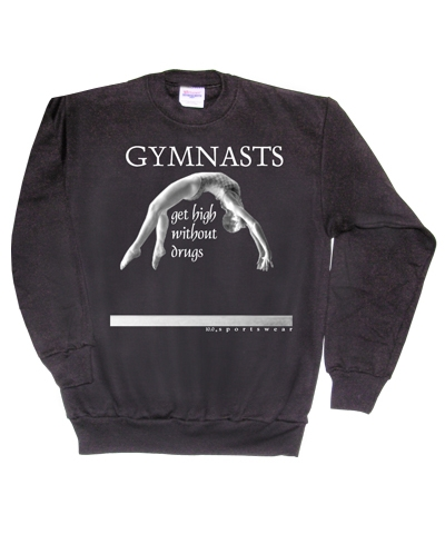 Gymnast Get High Sweat Shirt