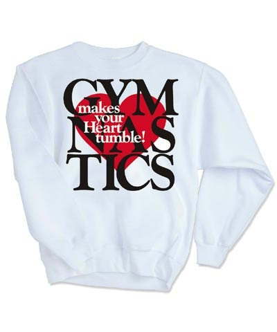 Gymnastics Makes Your Heart Tumble Sweatshirt FREE SHIPPING