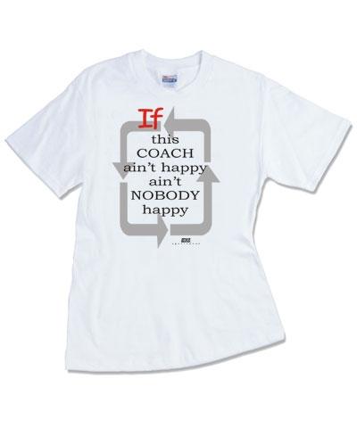 Coach Ain't Happy Tee