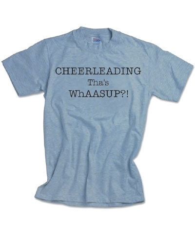 Cheerleading Tha's Whaasup Tee